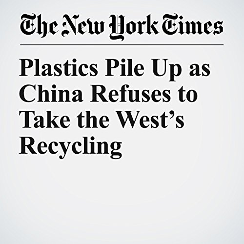Plastics Pile Up as China Refuses to Take the West's Recycling copertina