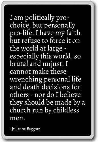 Ik ben politiek pro-keuze, maar persoonlijk. - Julianna Baggott - citaten koelkast magneet