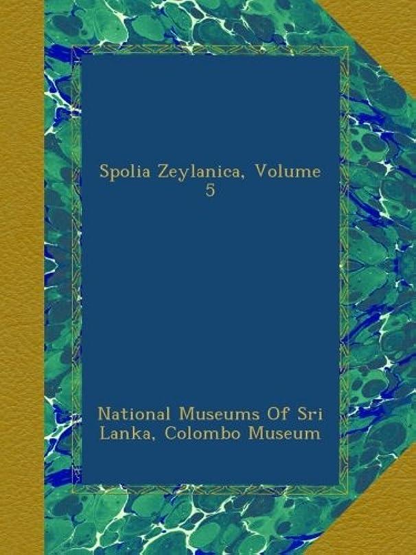 提供杖仮定するSpolia Zeylanica, Volume 5