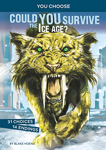 Compare Textbook Prices for Could You Survive the Ice Age?: An Interactive Prehistoric Adventure You Choose: Prehistoric Survival  ISBN 9781496658098 by Hoena, Blake,Valdrighi, Alessandro