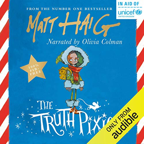 The Truth Pixie                   De :                                                                                                                                 Matt Haig                               Lu par :                                                                                                                                 Olivia Colman                      Durée : 23 min     Pas de notations     Global 0,0