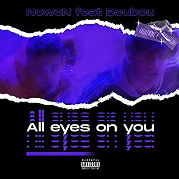 All eyes on you (feat. Boubou)