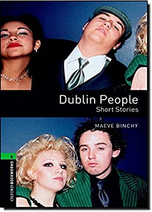 Dublin People (Oxford Bookworms Library) by Maeve Binchy (2009-04-01)