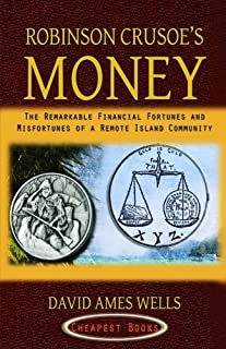 """Robinson Crusoe's Money: """"The Remarkable Financial Fortunes and Misfortunes of a Remote Island Community"""""""