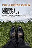 L'énigme conjugale: Psychanalyse du mariage (Hors collection) (French Edition)
