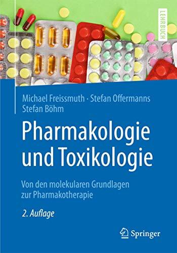 Pharmakologie und Toxikologie: Von den molekularen Grundlagen zur Pharmakotherapie (Springer-Lehrbuch)