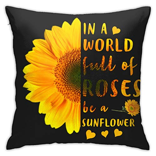 """Uizhaic 3D Print in A World Full of Roses Be A Sunflower Cushion Cover Square Pillow Case 18"""""""" X18 Pillow Case Comfortable and Soft Home Decor for for Sofa Bedroom Livingroom Car"""