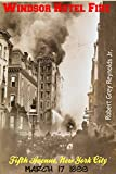 Windsor Hotel Fire: Fifth Avenue, New York City March 17, 1899 (English Edition)