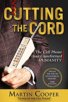 Cutting the Cord  The Cell Phone Has Transformed Humanity