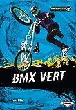 BMX Vert (Extreme Summer Sports Zone) - Patrick G. Cain