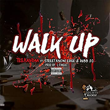 Walk Up (feat. Street Knowledge & Dubb 20)