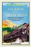 Viajeros en el Tercer Reich: El auge del fascismo contado por los viajeros que recorrieron la Alemania nazi: 26 (Ático Historia)