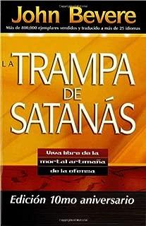 La Trampa de Satanas: Viva libre de la mortal artimana de la ofensa (Spanish Edition) by John Bevere (2010-09-07)
