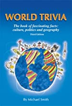 World Trivia: The Book of Fascinating Facts: Culture, Politics and Geography
