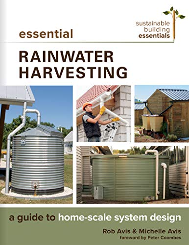 Essential Rainwater Harvesting: A Guide to Home-Scale System Design (Sustainable Building Essentials Series) (English Edition)