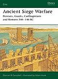 Ancient Siege Warfare: Persians, Greeks, Carthaginians and Romans 546–146 BC (Elite)