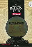 LA LEGENDE DU BALLON D'OR N°5 - ROSSI - PAPIN / France football