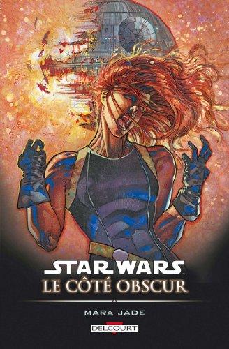Star Wars - Le Côté obscur T06 : Mara Jade