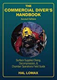 The Commercial Diver's Handbook: Surface-Supplied Diving, Decompression, and Chamber Operations Field Guide, 2nd Edition