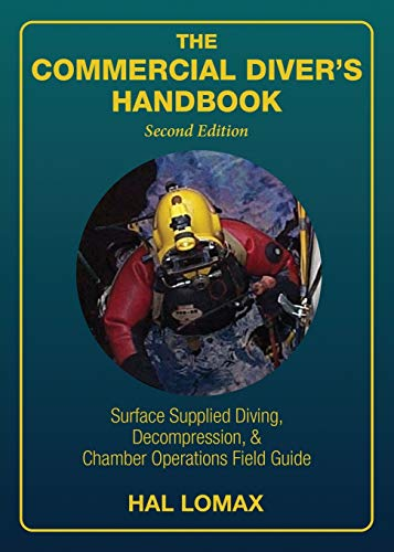 The Commercial Diver's Handbook: Surface-Supplied Diving, Decompression, and Chamber Operations Field Guide