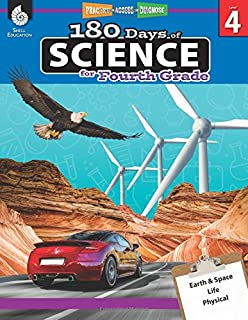 180 Days of Science: Grade 4 - Daily Science Workbook for Classroom and Home, Cool and Fun Interactive Practice, Elementary School Level Activities ... Concepts (180 Days of Practice, Level 4)