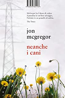 Neanche i cani (Italian Edition)