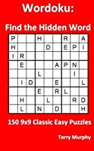 Wordoku: Find the Hidden Word: 150 9x9 Classic Easy Puzzles