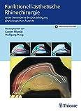 Funktionell-ästhetische Rhinochirurgie: unter besonderer Berücksichtigung physiologischer Aspekte - Gunter Mlynski