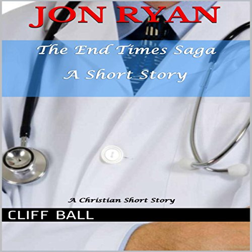 Jon Ryan: An End Times Short Story audiobook cover art