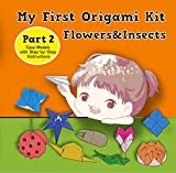 My First Origami Kit: Origami Fun Kit for Beginners (Part Book 1) (English Edition)