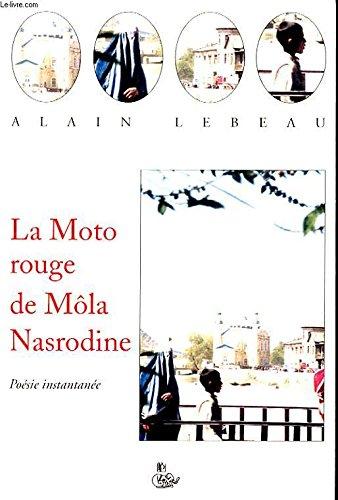 LA MOTO ROUGE DE MOLA NASRODINE Avec un envoi de l auteur.