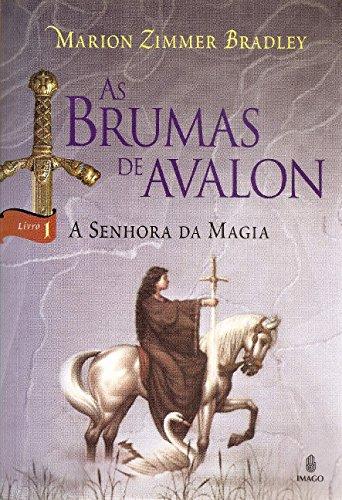 As Brumas de Avalon: A Senhora da Magia (Volume 1)