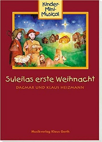 Suleilas erste Weihnacht: Kinder-Mini-Musical (2005-09-30)