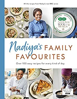 Nadiya's Family Favourites: Easy, beautiful and show-stopping recipes for every day by [Nadiya Hussain]