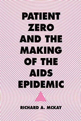 Download Patient Zero and the Making of the AIDS Epidemic 022606395X