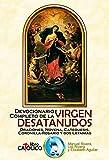 DEVOCIONARIO COMPLETO DE LA VIRGEN DESATANUDOS. Oraciones, Novena, Catequesis, Coronilla-Rosario y dos Letanías (Spanish Edition)