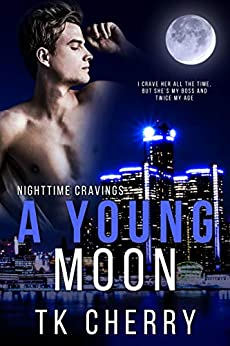 A Young Moon (Nighttime Cravings Book 2) by [TK Cherry]