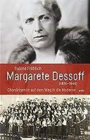 Margarete Dessoff (1874-1944): Chordirigentin auf dem Weg in die Moderne
