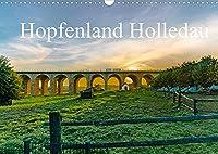 Hopfenland Holledau (Wandkalender 2022 DIN A3 quer): Begeistert von der Landschaft der Hallertau, oder auch Holledau, unternahm ich mehrere Streifzuege abseits dem Dreieck Holledau an der A9. Mit autentischen Bilder erleben Sie das groesste Hopfenanbaugebiet der Welt. (Monatskalender, 14 Seiten