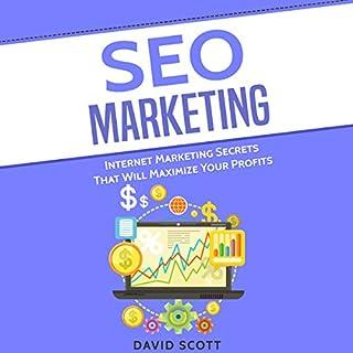 SEO Marketing: Internet Marketing Secrets That Will Maximize Your Profits cover art