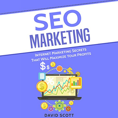 SEO Marketing: Internet Marketing Secrets That Will Maximize Your Profits                   By:                                                                                                                                 David Scott                               Narrated by:                                                                                                                                 Dean Eby                      Length: 1 hr and 13 mins     Not rated yet     Overall 0.0