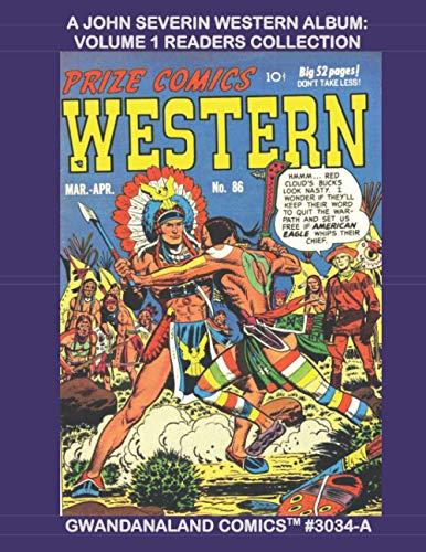 A John Severin Western Album: Volume 1 Readers Collection: Gwandanaland Comics #3034-A:...