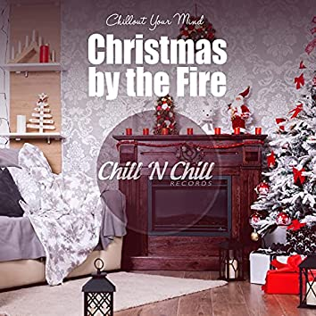 Christmas by the Fire: Chillout Your Mind