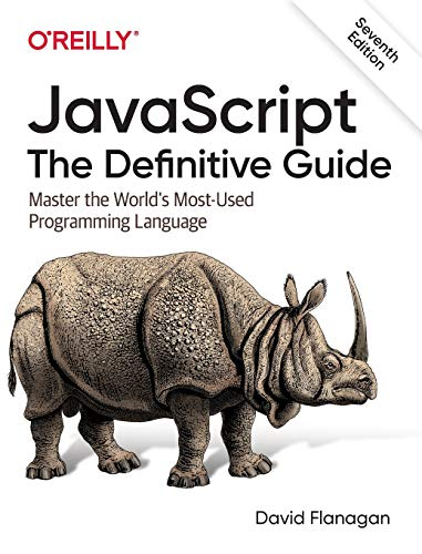 JavaScript: The Definitive Guide: Master the World's Most-Used Programming Language, 7th Edition Front Cover