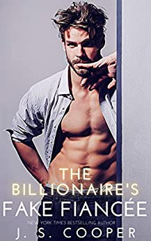 The Billionaire's Fake Fiancée (Alpha Boyfriends Book 1) by [J. S. Cooper]