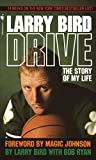 Drive: The Story of My Life - Larry Bird