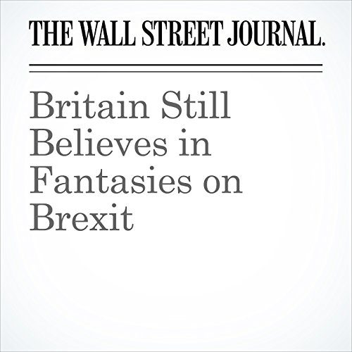 Britain Still Believes in Fantasies on Brexit copertina