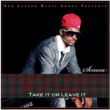 Two Cents: Take It or Leave It