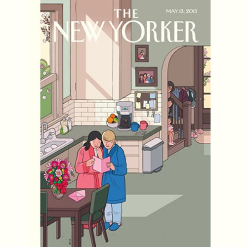The New Yorker, May 13th 2013 (Rivka Galchen, Ryan Lizza, Raffi Khatchadourian) audiobook cover art