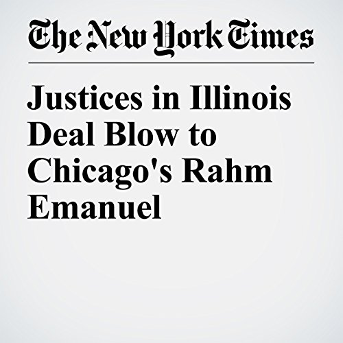 Justices in Illinois Deal Blow to Chicago's Rahm Emanuel audiobook cover art
